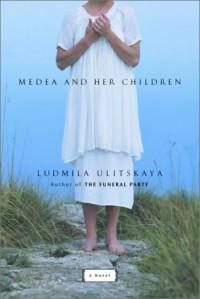 Medea and Her Children: A Novel - Lyudmila Ulitskaya