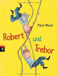 Robert und Trebor - Paul Maar