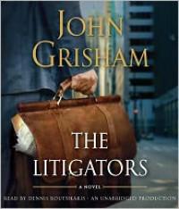 The Litigators - John Grisham,  Read by Dennis Boutsikaris