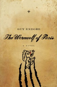 Werewolf of Paris: A Novel - Guy Endore