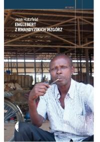 Englebert z rwandyjskich wzgórz - Jean Hatzfeld, Jacek Giszczak