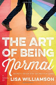 The Art of Being Normal: A Novel - Lisa Williamson