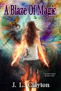 A Blaze of Magic (Chosen Saga, #2) - J.L. Clayton