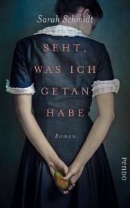 Seht, was ich getan habe: Roman - Sarah Schmidt, Pociao