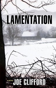 Lamentation: A Novel (Jay Porter Series) - Joe Clifford