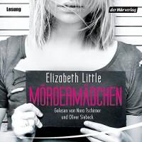 Mördermädchen - Nora Tschirner, Der Hörverlag, Oliver Siebeck, Elizabeth E. Little