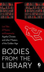 Bodies from the Library - Leo Bruce, Ernest Bramah, Anthony Berkeley, John Rhode, H.C. Bailey, Roy Vickers, Nicolas Blake, J.J. Connington, Christianna Brand, Agatha Christie, Georgette Heyer, A.A. Milne