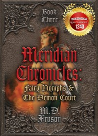 Meridian Chronicles: Fairy Nymphs & The Demon Court (#3) - MD Fryson