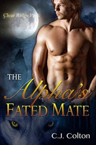 The Alpha's Fated Mate (Gay MPreg Werewolf Shifter Erotic Romance) - C.J. Colton