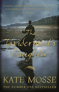The Taxidermist's Daughter - Kate Mosse