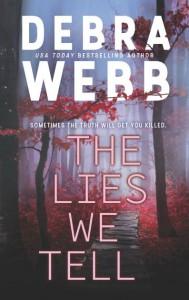 The Lies We Tell - Debra Webb