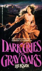 Dark Cries of Gray Oaks - Lee Karr