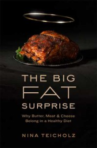 The Big Fat Lie: The True Story of Fat and Why It's Good For Us - Nina Teicholtz
