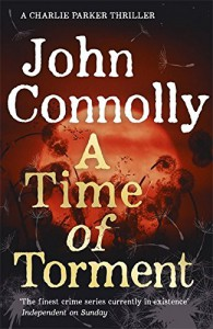 A Time of Torment (A Charlie Parker Thriller) - John Connolly