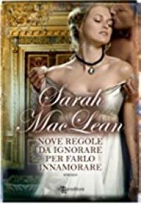 Nove regole da ignorare per farlo innamorare - Sarah MacLean