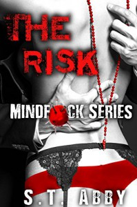 The Risk (Mindf*ck Series #1) - S.T. Abby