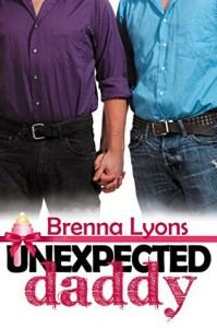 Unexpected Daddy (Unexpected Daddies Book 1) - Brenna Lyons