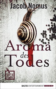 Aroma des Todes (Hochspannung) (German Edition) - Jacob Nomus