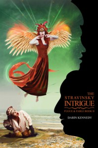 The Stravinsky Intrigue (Fugue & Fable) - Darin Kennedy