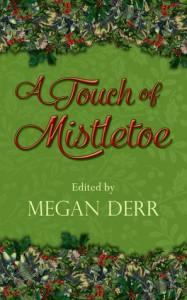 A Touch of Mistletoe - E.E. Ottoman, Talya Andor, A.F. Henley, Megan Derr, J.K. Pendragon