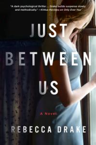 Just Between Us - Rebecca Drake