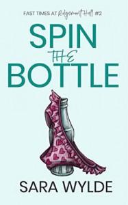 Spin the Bottle  - Sara Wylde
