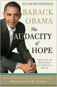 The Audacity of Hope: Thoughts on Reclaiming the American Dream -