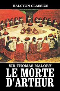 Le Morte d'Arthur: King Arthur & the Legends of the Round Table - Thomas Malory