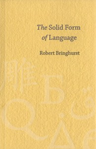 The Solid Form Of Language: An Essay On Writing And Meaning - Robert Bringhurst