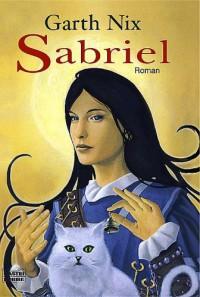 Sabriel (Das Alte Königreich, #1) - Garth Nix, Lore Straßl