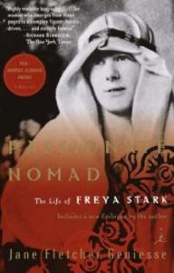 Passionate Nomad: The Life of Freya Stark - Jane Fletcher Geniesse