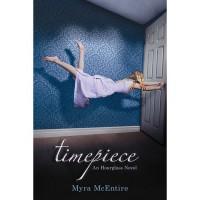 Timepiece (Hourglass, #2) - Myra McEntire