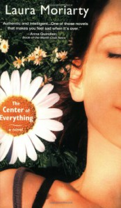 The Center of Everything - Laura Moriarty