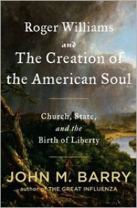 Roger Williams and the Creation of the American Soul: Church, State, and the Birth of Liberty -