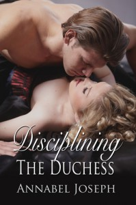 Disciplining the Duchess - Annabel Joseph