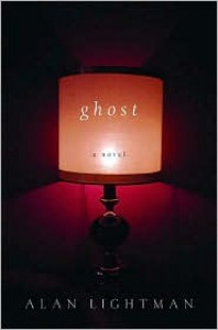 Ghost - Alan Lightman