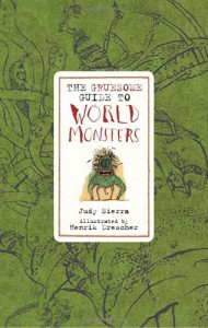 Gruesome Guide to World Monsters - Judy Sierra, Henrik Drescher