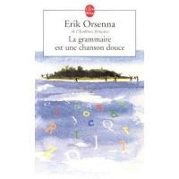 La grammaire est une chanson douce - Erik Orsenna, Bigre !