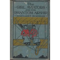 The Girl Aviators and the Phantom Airship - Margaret Burnham
