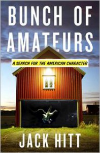 Bunch of Amateurs: A Search for the American Character - Jack Hitt