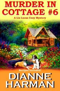 Murder in Cottage #6 (Liz Lucas Cozy Mystery) (Volume 1) - Dianne Harman