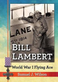 Bill Lambert: World War I Flying Ace - Samuel J. Wilson