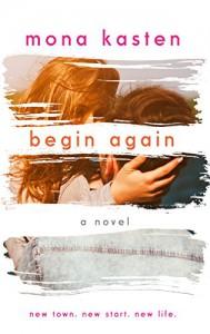 Begin Again: Allie and Kaden's Story - Mona Kasten, Toby Axelrod