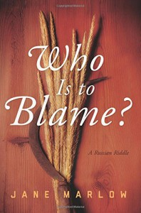 Who Is to Blame?: A Russian Riddle - Jane Marlow