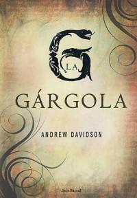 La Gárgola - Andrew Davidson, Claudia Casanova