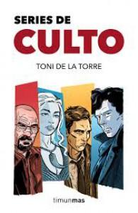 Series de culto - Toni De La Torre