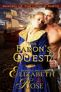 The Baron's Quest (The Barons of the Cinque Ports Series Book 1) - Elizabeth Rose