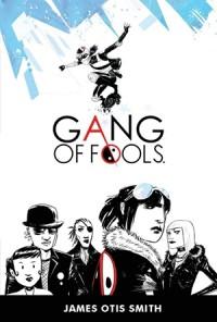 Gang of Fools - James Otis Smith