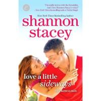 Love a Little Sideways: Kowalksi Family, Book 7 - Lauren Fortgang, Shannon Stacey
