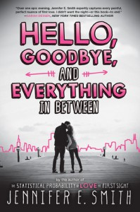 Hello, Goodbye, and Everything in Between - Jennifer E. Smith